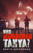 Who Murdered Tanya?