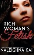 Rich Woman's Fetish