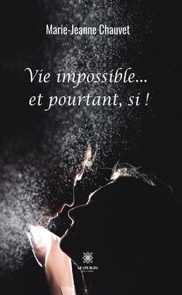 Vie impossible… et pourtant, si !