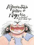 L'épouvantable histoire de l'ogresse qui ne mangeait que les enfants sages