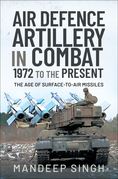 Air Defence Artillery in Combat, 1972 to the Present