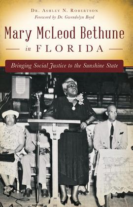 Mary McLeod Bethune in Florida
