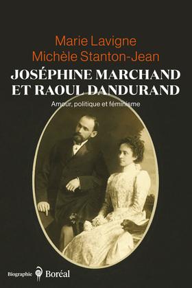 Joséphine Marchand et Raoul Dandurand