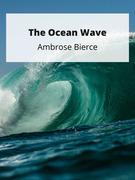 The Ocean Wave