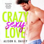 Crazy Sexy Love