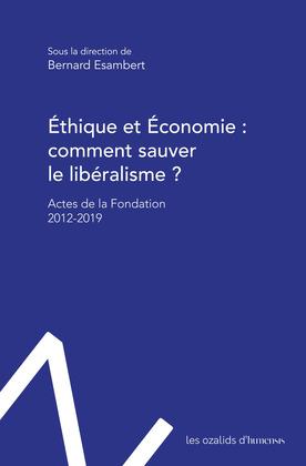 Éthique et économie : comment sauver le libéralisme ?