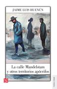 La calle Mandelstam y otros territorios apócrifos
