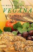 La más reciente guia Vegana de cocina sana