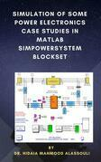 Simulation of Some Power Electronics Case Studies in Matlab Simpowersystem Blockset