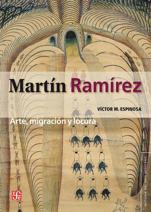 Martín Ramírez: arte, migración y locura