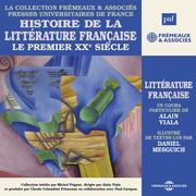 Histoire de la littérature française (Volume 7) - Le premier XXe siècle