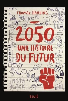 2050, une Histoire du Futur