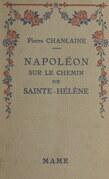 Napoléon sur le chemin de Sainte-Hélène