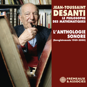 Jean-Toussaint Desanti. L'anthologie sonore