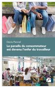 Le paradis du consommateur est devenu l'enfer du travailleur