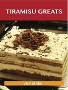 Tiramisu Greats: Delicious Tiramisu Recipes, The Top 56 Tiramisu Recipes