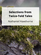Selections from Twice-Told Tales