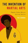 The Invention of Martial Arts