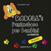 DADOLL: l'animatore per bambini. La nascita. Vol 1 Versione in Inglese