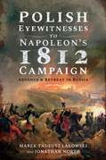 Polish Eyewitnesses to Napoleon's 1812 Campaign