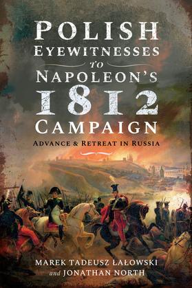 Polish Eyewitnesses to Napoleon's 1812 Campaign