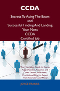 CCDA Secrets To Acing The Exam and Successful Finding And Landing Your Next CCDA Certified Job