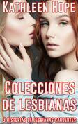 Colecciones De Lesbianas. 3 Historias De Lesbianas Candentes