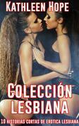 Colección Lesbiana. 10 Historias Cortas De Erotica Lesbiana
