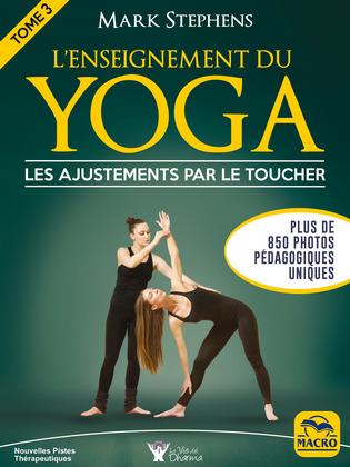 L'enseignement du yoga - Tome 3 - les ajustements par le toucher