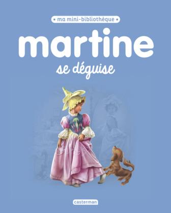 Ma mini bibliothèque Martine - Martine se déguise