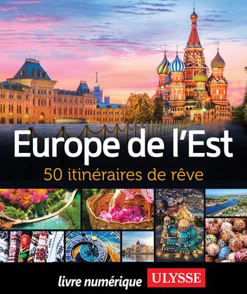 Europe de l'Est - 50 itinéraires de rêve