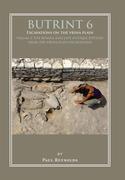 Butrint 6: Excavations on the Vrina Plain Volume 3