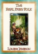 THE REAL FAIRY FOLK - 14 Magical Adventures in Fairyland
