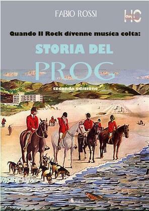 Quando il Rock divenne musica colta: storia del prog. Seconda edizione