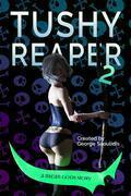 Tushy Reaper 2