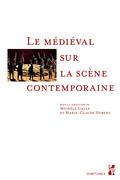 Le médiéval sur la scène contemporaine
