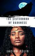 The Sisterhood Of Darkness