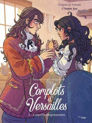 Complots à Versailles - Tome 3 - L'Aiguille empoisonnée