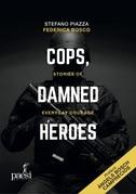 Cops, damned heroes