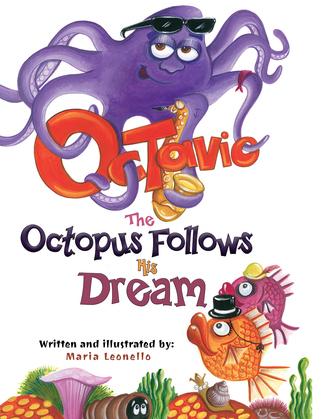 Octavio The Octopus Follows His Dream
