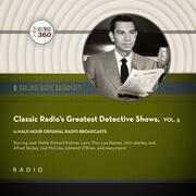 Classic Radio's Greatest Detective Shows, Vol. 5
