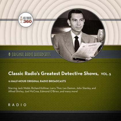 Classic Radio's Greatest Detective Shows, Vol. 5