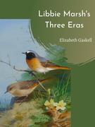 Libbie Marsh's Three Eras