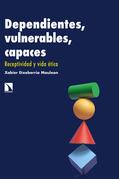 Dependientes, vulnerables, capaces