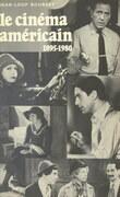 Le cinéma américain : 1895-1980, de Griffith à Cimino
