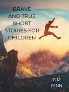 Brave And True--short Stories For Children
