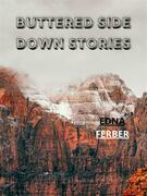 Buttered Side Down Stories