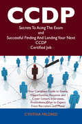 CCDP Secrets To Acing The Exam and Successful Finding And Landing Your Next CCDP Certified Job