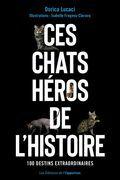 Ces chats héros de l'histoire