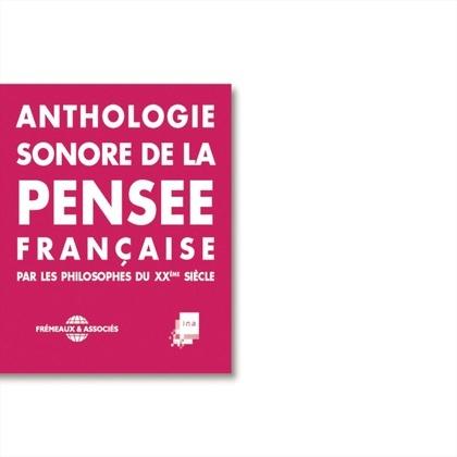 Anthologie sonore de la pensée française du XXe siècle